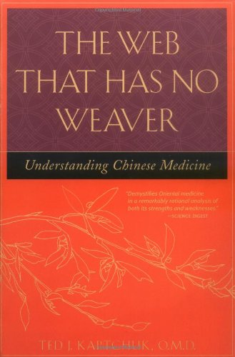 The Web that Has No Weaver - Understanding Chinese Medicine - Herbal Books to Grow With