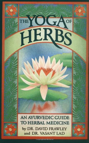 Strengthen your Herbal Knowledge with The Yoga of Herbs